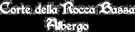 Albergo Corte Della Rocca Bassa | Nogarole Rocca